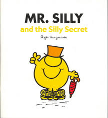 Mr. Silly and the silly secret